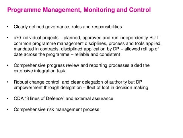 Programme Management, Monitoring and Control • Clearly defined governance, roles and responsibilities • c70 individual pro...