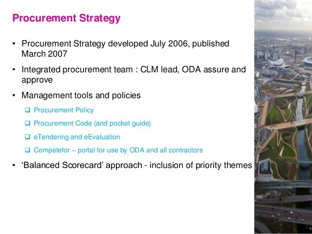 Procurement Strategy • Procurement Strategy developed July 2006, published March 2007 • Integrated procurement team : CLM ...