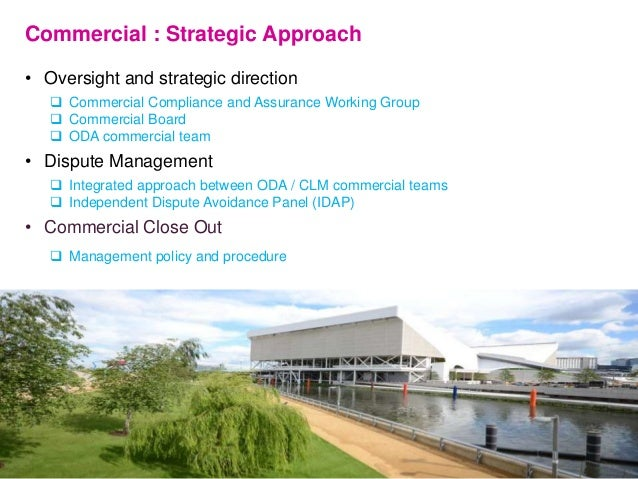 Commercial : Strategic Approach • Oversight and strategic direction  Commercial Compliance and Assurance Working Group  ...
