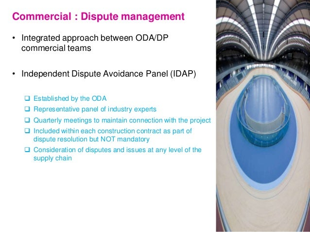 Commercial : Dispute management • Integrated approach between ODA/DP commercial teams • Independent Dispute Avoidance Pane...