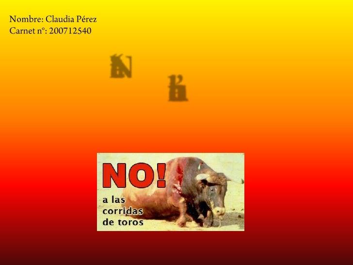 "Nombre: Claudia Pérez<br />Carnet n°: 200712540<br />""Ni arte <br />ni cultura""<br />"