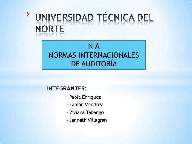 *              NIA    NORMAS INTERNACIONALES         DE AUDITORÍA    INTEGRANTES:         - Paola Enríquez         - Fabiá...