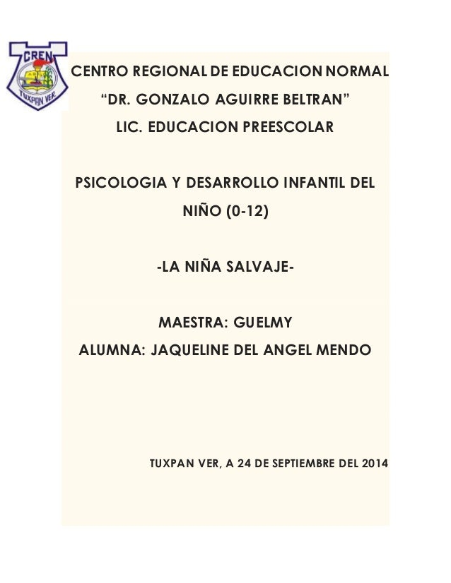"""CENTRO REGIONAL DE EDUCACION NORMAL """"DR. GONZALO AGUIRRE BELTRAN"""" LIC. EDUCACION PREESCOLAR PSICOLOGIA Y DESARROLLO INFANT..."""