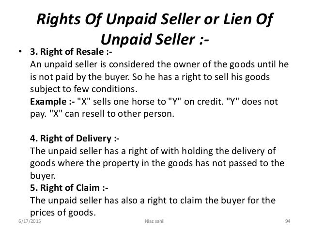 unpaid seller in business law Unpaid seller is the person who gives the goods to his costomer on credit & keep the balance due, exchange of bills on some condition keeps due.