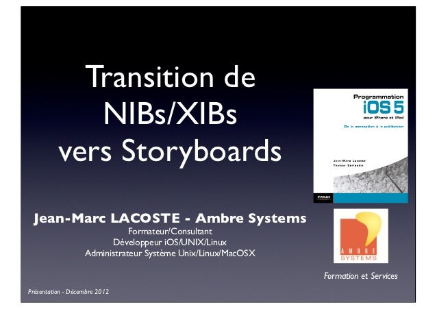 Transition de             NIBs/XIBs          vers Storyboards Jean-Marc LACOSTE - Ambre Systems                           ...