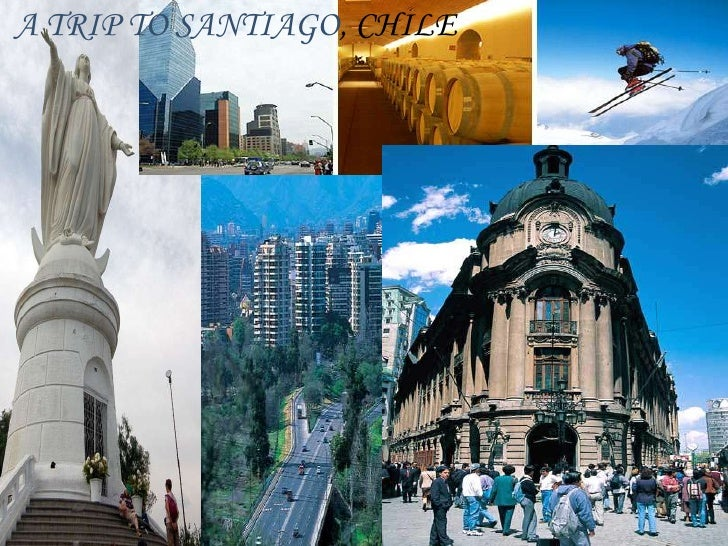A TRIP TO SANTIAGO, CHILE<br />