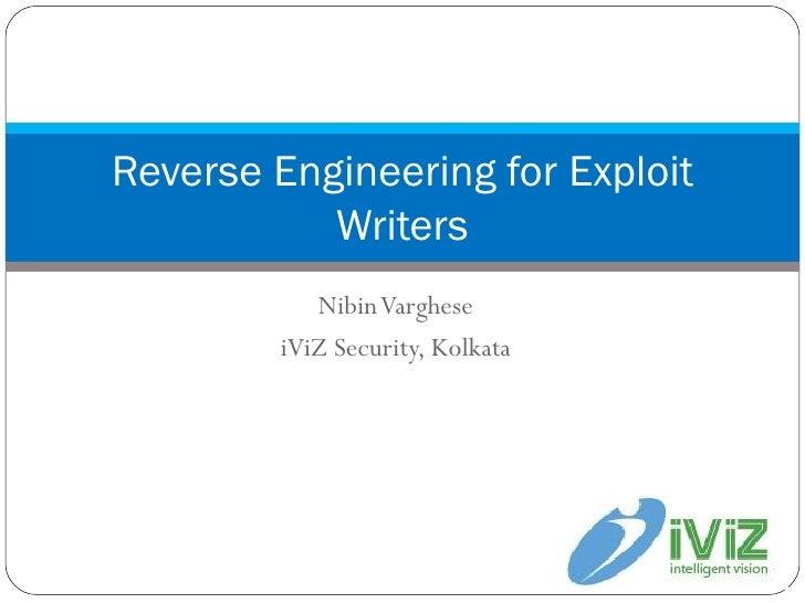 Nibin Varghese iViZ Security, Kolkata Reverse Engineering for Exploit Writers