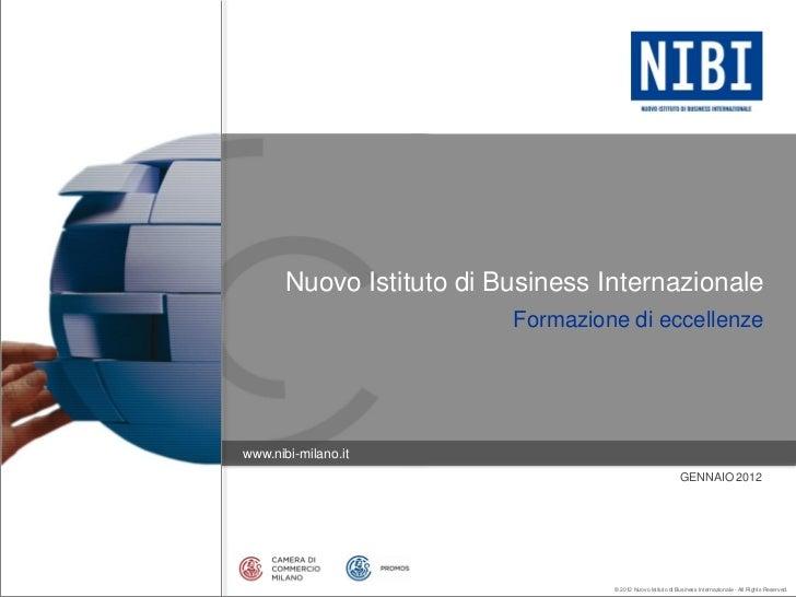 Nuovo Istituto di Business Internazionale                          Formazione di eccellenzewww.nibi-milano.it             ...