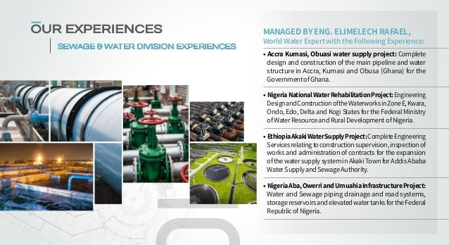 MANAGED BY ENG. ELIMELECH RAFAEL, World Water Expert with the Following Experience: •Accra Kumasi, Obuasi water supply pr...