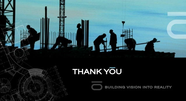 BUILDING VISION INTO REALITY THANK YOU