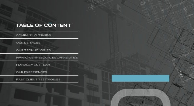 TABLE OF CONTENT COMPANY OVERVIEW OUR SERVICES OUR TECHNOLOGIES MANPOWER RESOURCES CAPABILITIES MANAGEMENT TEAM OUR EXPERI...