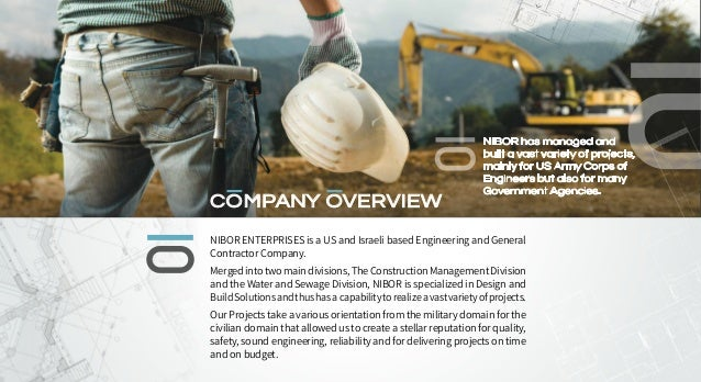 NIBOR ENTERPRISES is a US and Israeli based Engineering and General Contractor Company. Mergedintotwomaindivisions,TheCons...