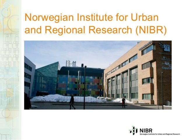 Norwegian Institute for Urbanand Regional Research (NIBR)