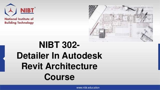 Nibt 302 detailer in autodesk revit architecture course