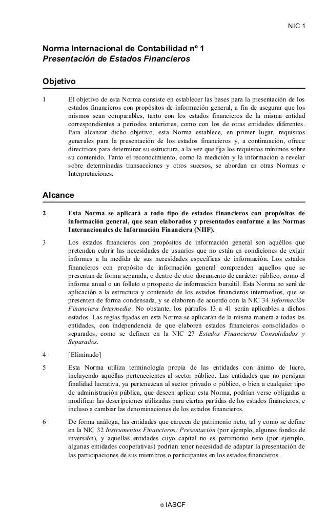 NIC 1  Norma Internacional de Contabilidad nº 1 Presentación de Estados Financieros Objetivo 1  El objetivo de esta Norma ...