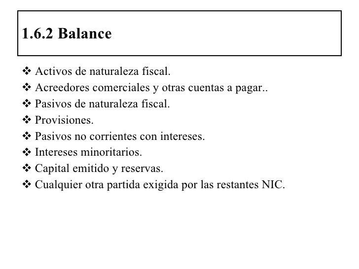 1.6.2 Balance <ul><li>Activos de naturaleza fiscal. </li></ul><ul><li>Acreedores comerciales y otras cuentas a pagar.. </l...