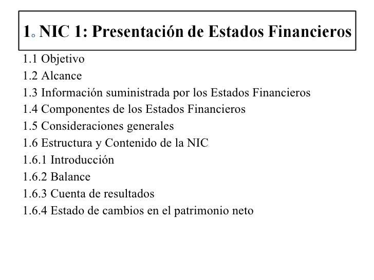 <ul><li>1.1 Objetivo </li></ul><ul><li>1.2 Alcance </li></ul><ul><li>1.3 Información suministrada por los Estados Financie...