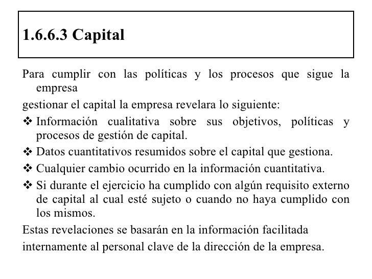 1.6.6.3 Capital <ul><li>Para cumplir con las políticas y los procesos que sigue la empresa </li></ul><ul><li>gestionar el ...