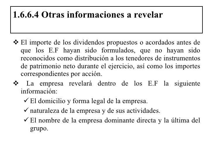 1.6.6.4 Otras informaciones a revelar  <ul><li>El importe de los dividendos propuestos o acordados antes de que los E.F ha...