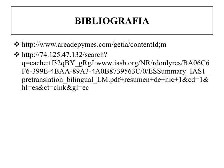BIBLIOGRAFIA <ul><li>http://www.areadepymes.com/getia/contentId;m </li></ul><ul><li>http://74.125.47.132/search?q=cache:tf...