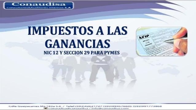 IMPUESTOS A LAS GANANCIAS NIC 12 Y SECCION 29 PARA PYMES