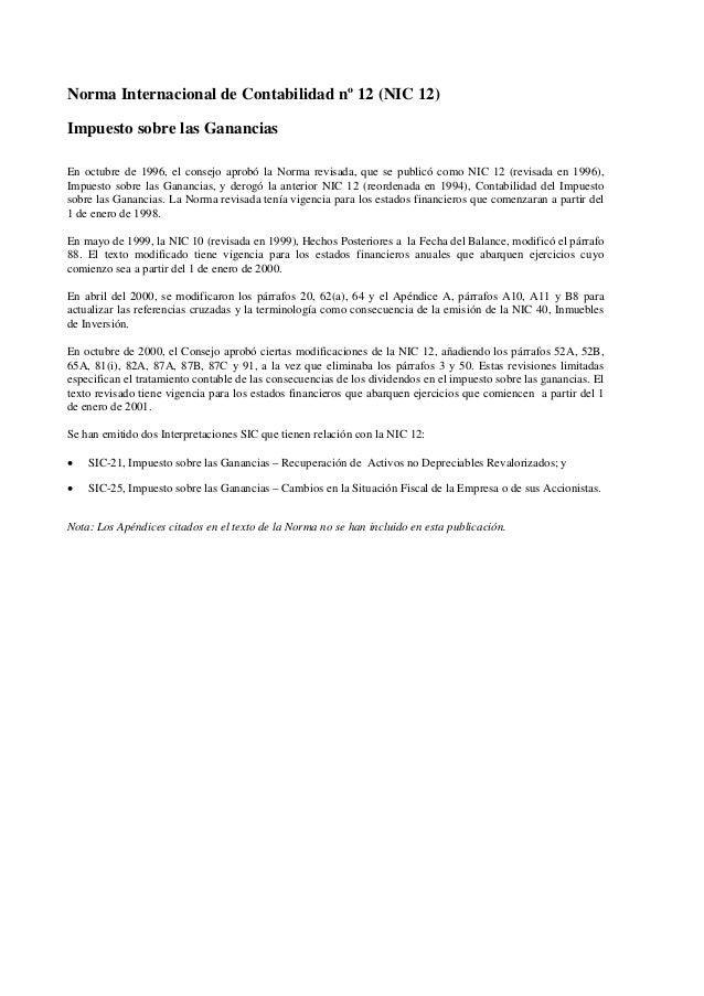 Norma Internacional de Contabilidad nº 12 (NIC 12) Impuesto sobre las Ganancias En octubre de 1996, el consejo aprobó la N...