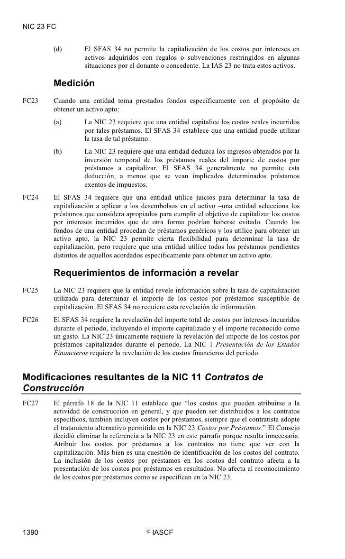 NIC 23 FC           (d)       El SFAS 34 no permite la capitalización de los costos por intereses en                   act...