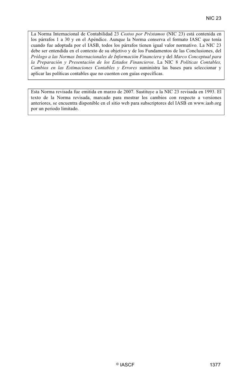 NIC 23   La Norma Internacional de Contabilidad 23 Costos por Préstamos (NIC 23) está contenida en los párrafos 1 a 30 y e...