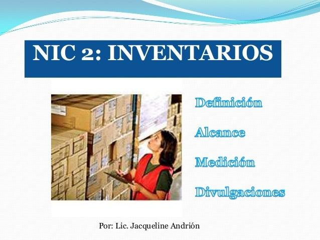 NIC 2: INVENTARIOS    Por: Lic. Jacqueline Andrión