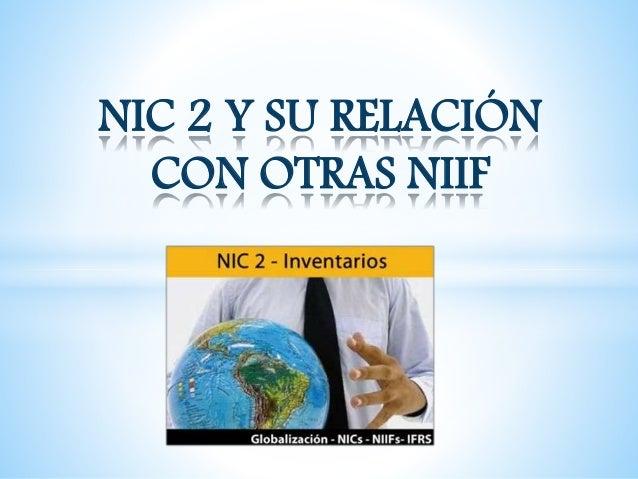 NIC 2 Y SU RELACIÓN CON OTRAS NIIF