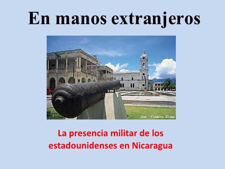 En manos extranjeros La presencia militar de los estadounidenses en Nicaragua