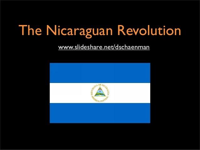 The Nicaraguan Revolution www.slideshare.net/dschaenman