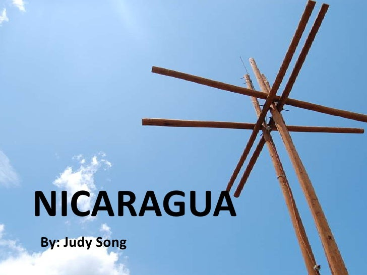 Nicaragua<br />By: Judy Song<br />