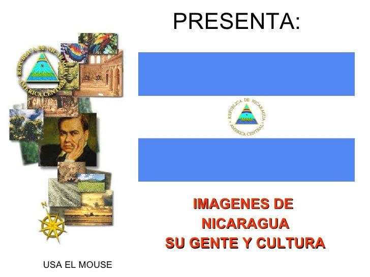 PRESENTA: IMAGENES DE  NICARAGUA SU GENTE Y CULTURA USA EL MOUSE