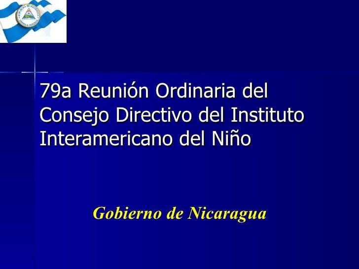 79a Reunión Ordinaria del Consejo Directivo del Instituto Interamericano del Niño Gobierno de Nicaragua
