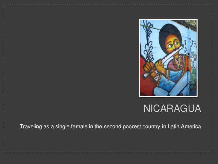 NICARAGUATraveling as a single female in the second poorest country in Latin America