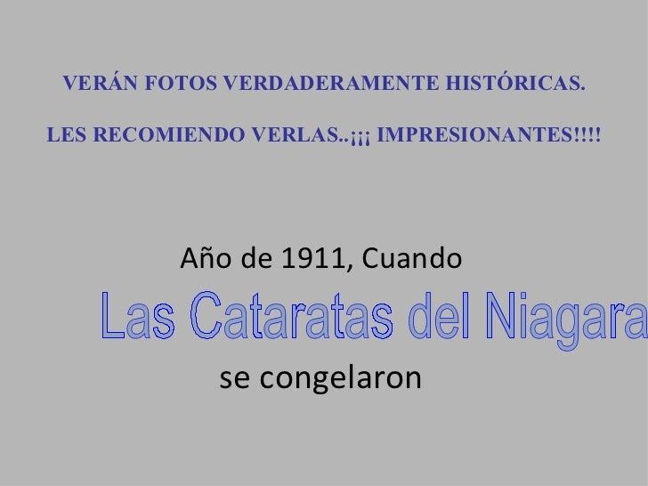 VERÁN FOTOS VERDADERAMENTE HISTÓRICAS.LES RECOMIENDO VERLAS..¡¡¡ IMPRESIONANTES!!!!          Año de 1911, Cuando          ...