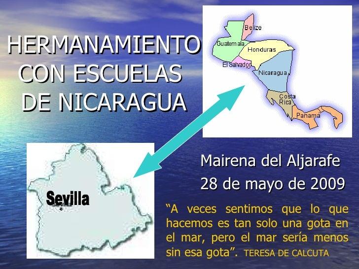 """HERMANAMIENTO CON ESCUELAS  DE NICARAGUA Mairena del Aljarafe  28 de mayo de 2009 Sevilla """" A veces sentimos que lo que ha..."""