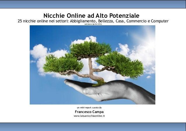 Nicchie Online ad Alto Potenziale25 nicchie online nei settori: Abbigliamento, Bellezza, Casa, Commercio e Computer       ...