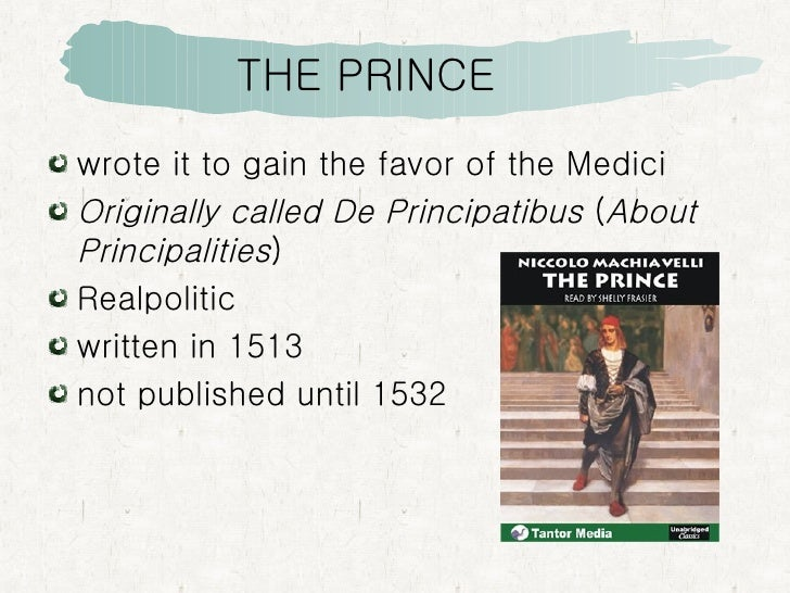 an analysis of political power in the prince by niccolo machiavelli The prince summary niccolo machiavelli's the prince is arguably the most popular book about politics ever writtenits observations about human behavior are as true today as they were five.