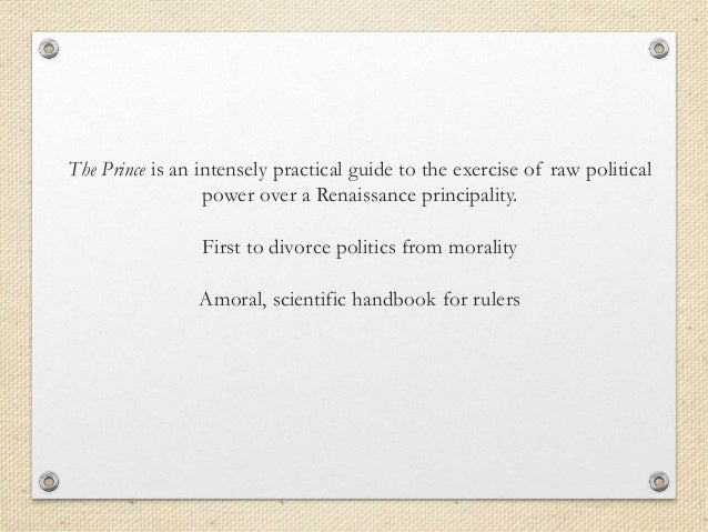 an analysis of a rulers cruelty in the prince by niccolo machiavelli Literary analysis, niccolo machiavelli - the prince  the guide demonstrates the good by exemplifying the bad done by past rulers, then judging and criticizing .