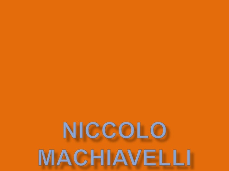 ∞   Niccolo was born on May 3, 1469      ∞ He was born in Florence