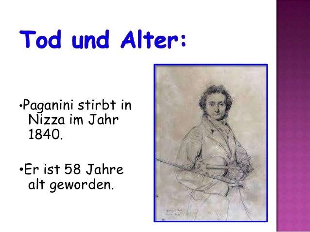 •Paganini stirbt in Nizza im Jahr 1840. •Er ist 58 Jahre alt geworden.
