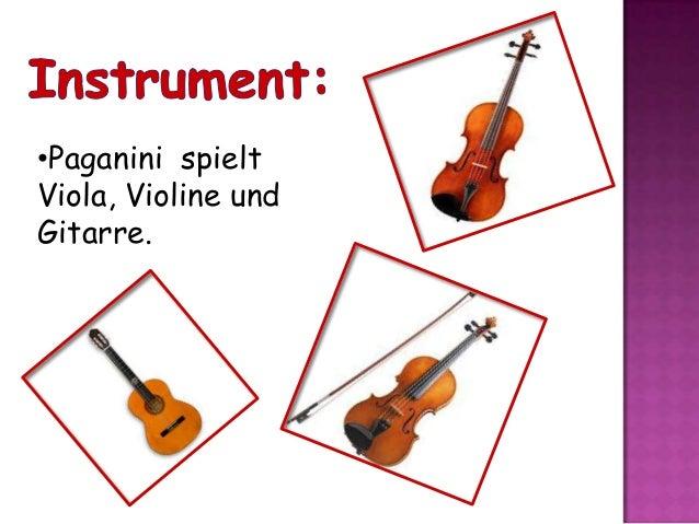 •Paganini spielt Viola, Violine und Gitarre.