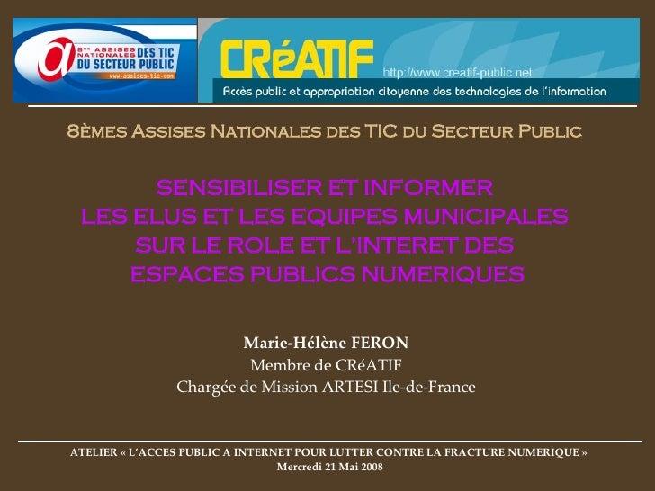 <ul><li>8èmes Assises Nationales des TIC du Secteur Public   </li></ul><ul><li>SENSIBILISER ET INFORMER  </li></ul><ul><li...