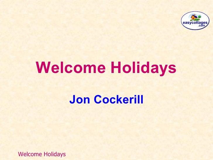 Welcome Holidays Jon Cockerill