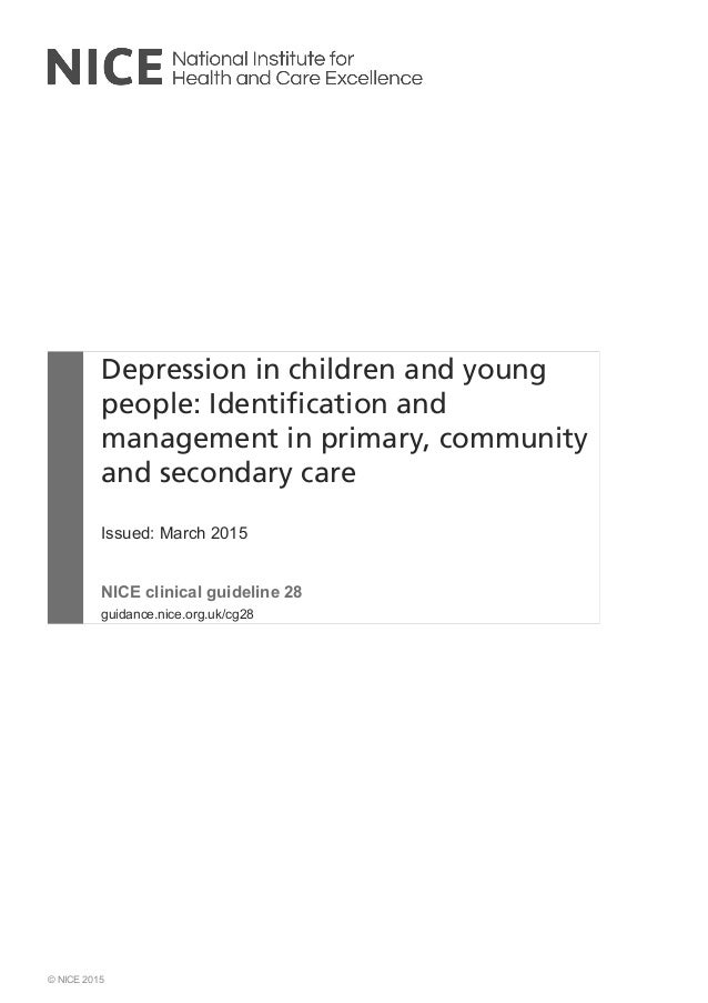 Depression in children and young people: Identification and management in primary, community and secondary care Issued: Ma...
