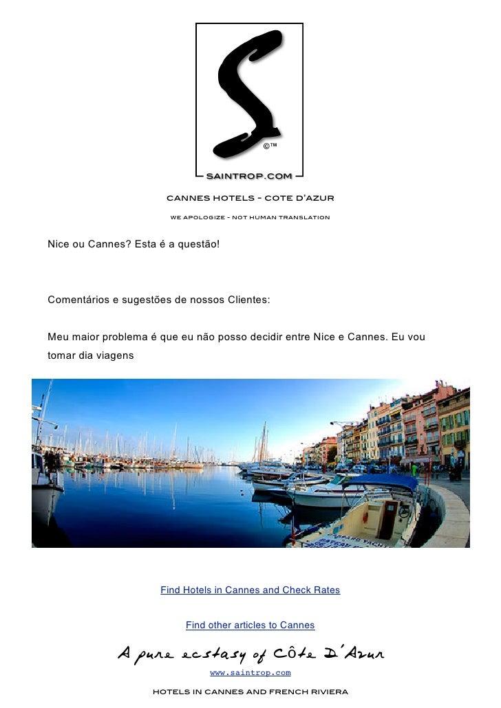 cannes hotels - cote d'azur                         we apologize - not human translation    Nice ou Cannes? Esta é a quest...