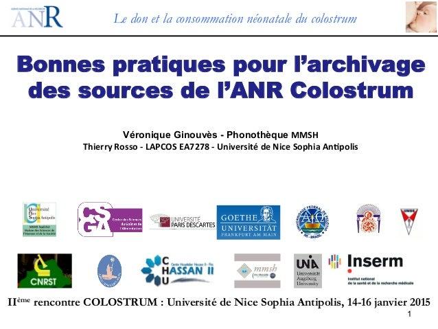 1 Bonnes pratiques pour l'archivage des sources de l'ANR Colostrum Véronique Ginouvès - Phonothèque  MMSH   Thierry  ...