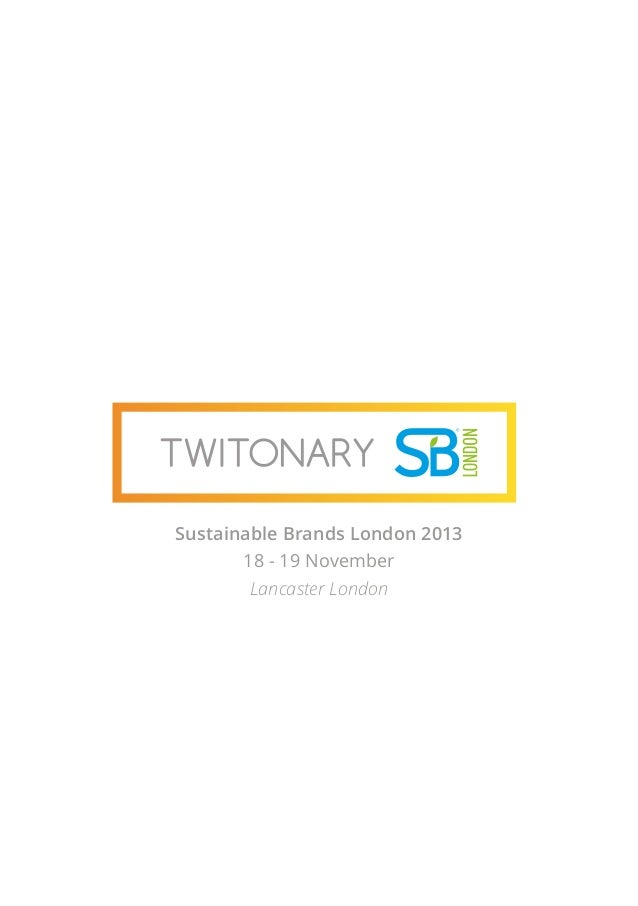 Sustainable Brands London 2013 18 - 19 November Lancaster London
